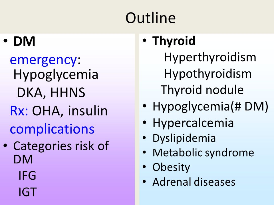 Outline DM emergency: Hypoglycemia DKA, HHNS Rx: OHA, insulin