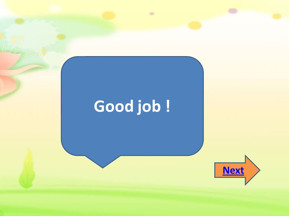 Good job ! Next