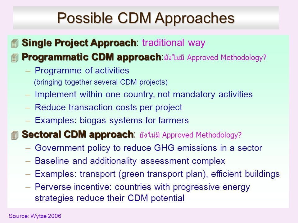 Possible CDM Approaches