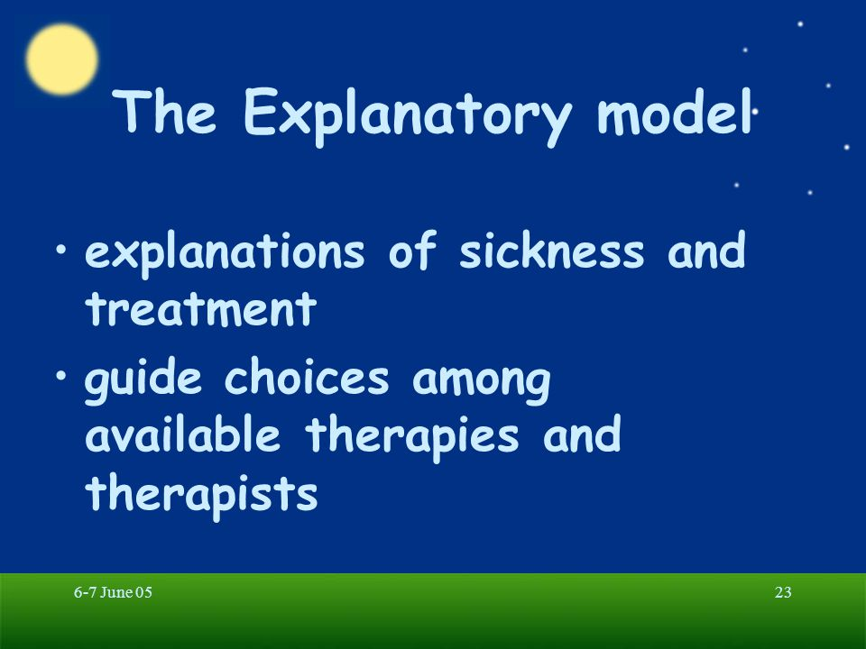 The Explanatory model explanations of sickness and treatment