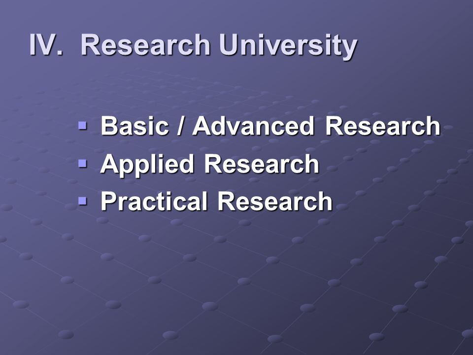 IV. Research University