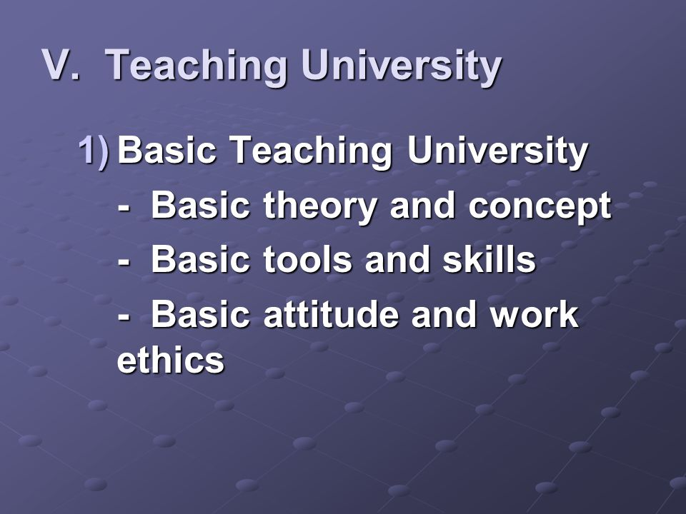 V. Teaching University Basic Teaching University