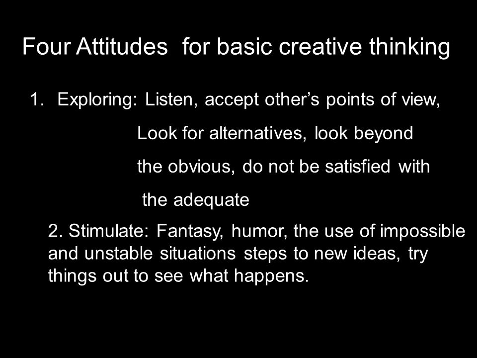Four Attitudes for basic creative thinking