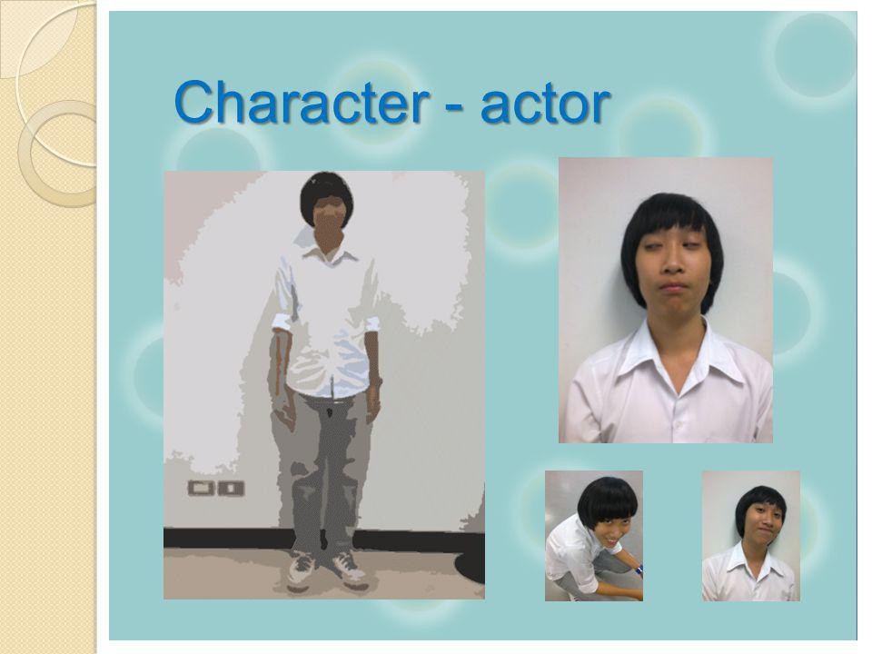 Character - actor