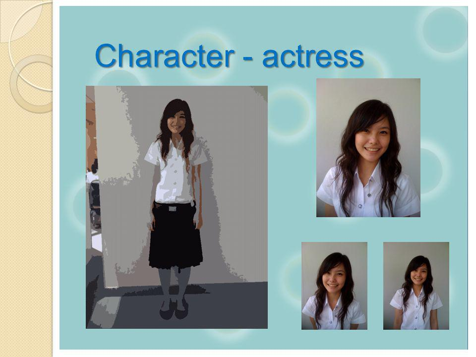 Character - actress