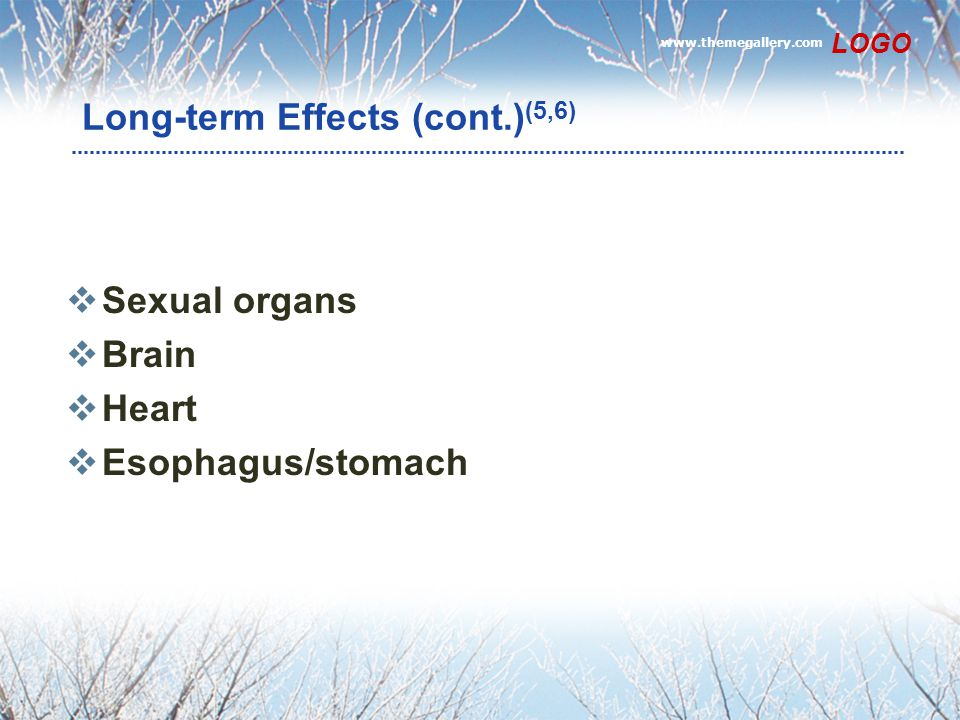 Long-term Effects (cont.)(5,6)