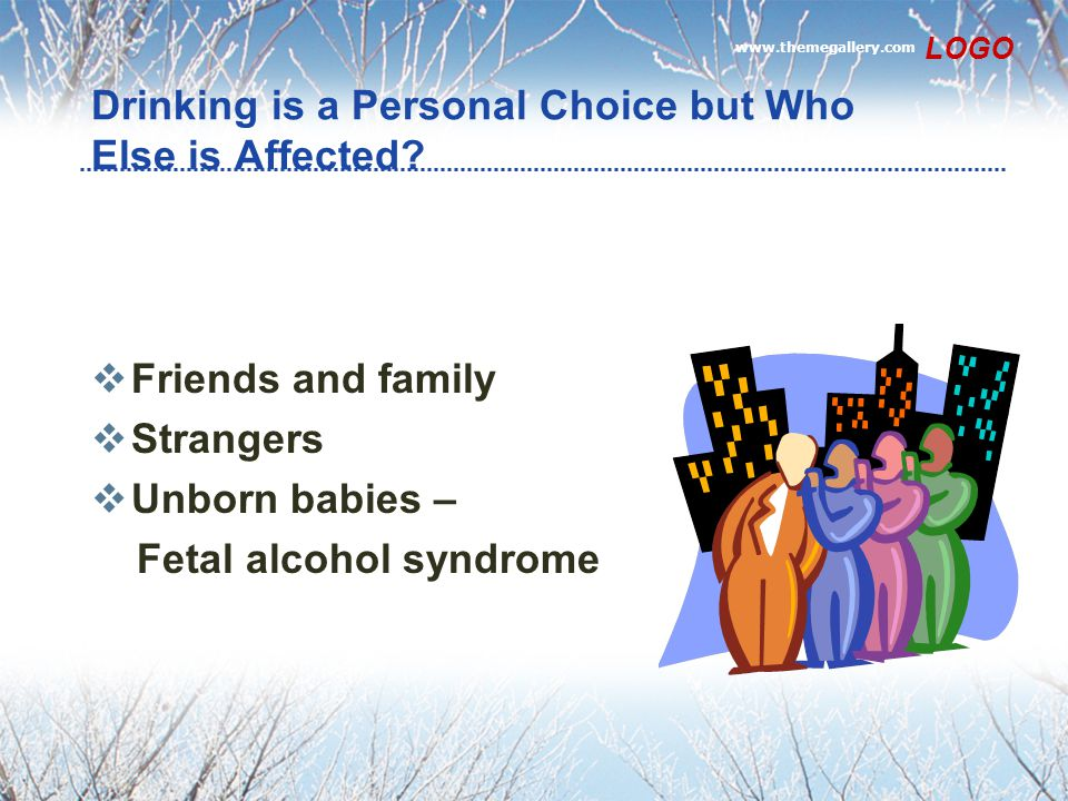 Drinking is a Personal Choice but Who Else is Affected