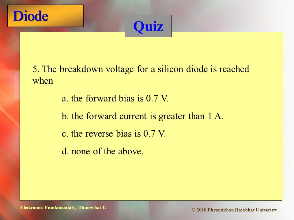 Quiz 5. The breakdown voltage for a silicon diode is reached when