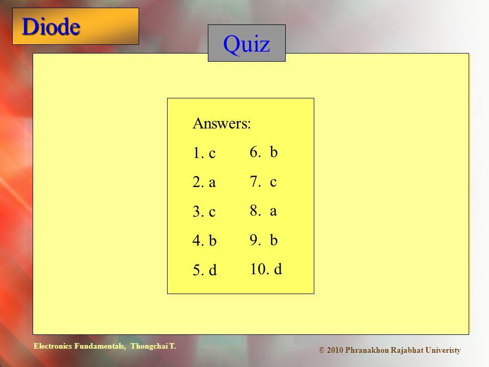 Quiz Answers: 1. c 2. a 3. c 4. b 5. d 6. b 7. c 8. a 9. b 10. d