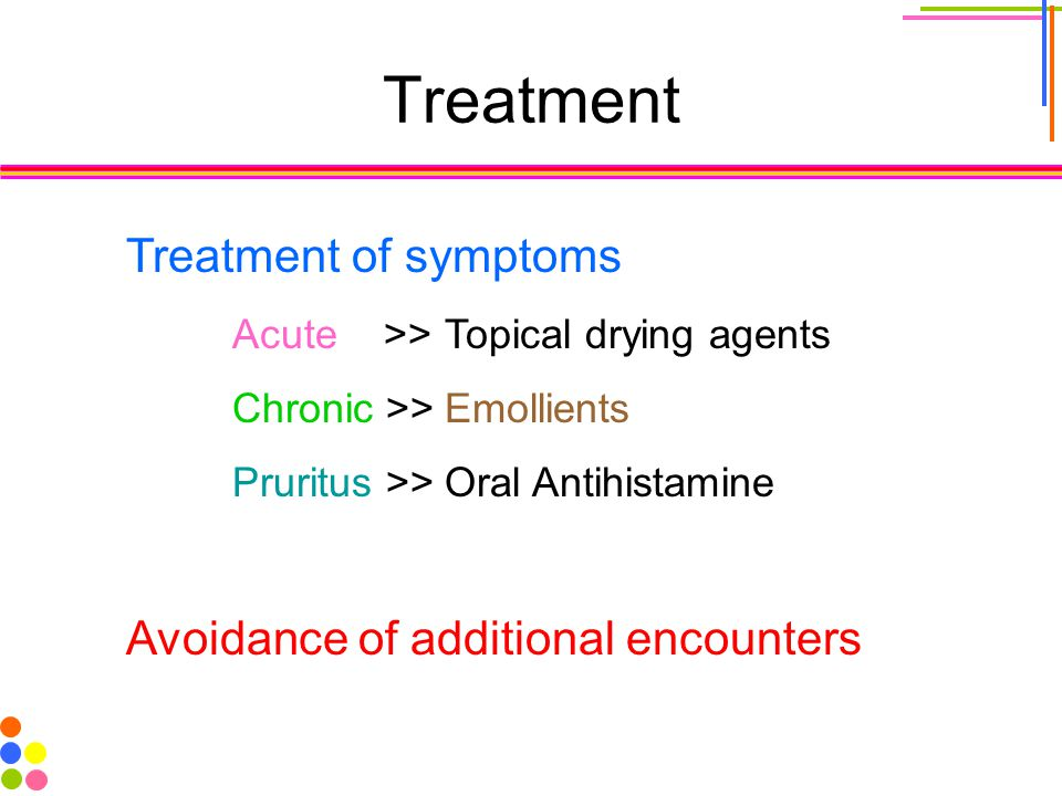 Treatment Treatment of symptoms Avoidance of additional encounters