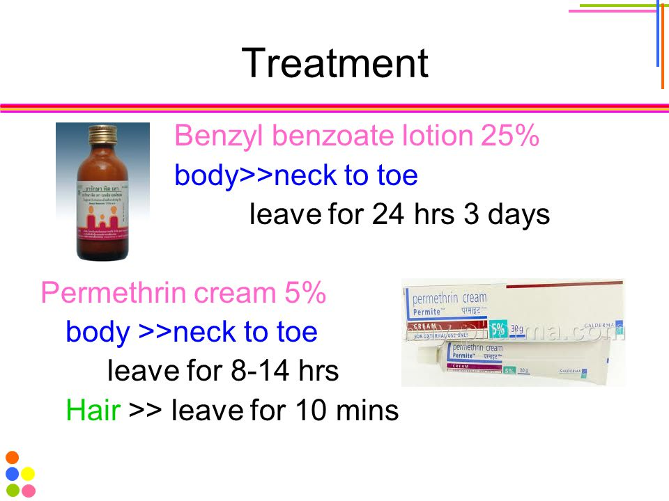 Treatment Benzyl benzoate lotion 25% body>>neck to toe