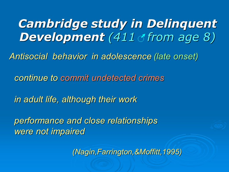 Cambridge study in Delinquent Development (411 from age 8)