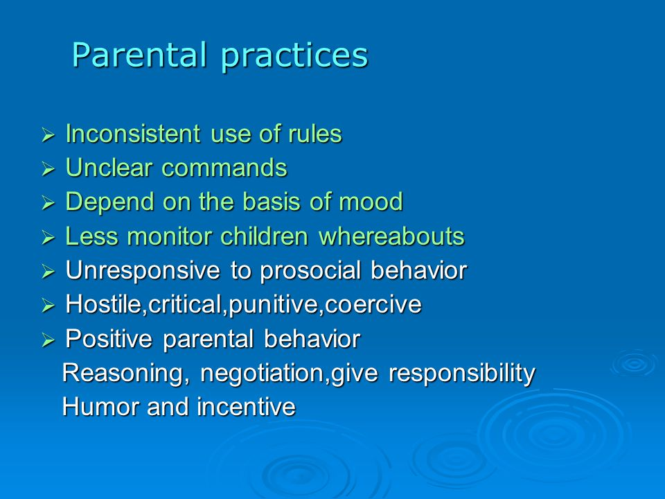 Parental practices Inconsistent use of rules Unclear commands
