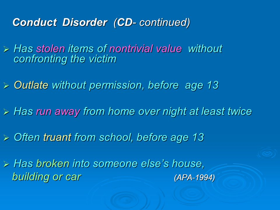 Conduct Disorder (CD- continued)