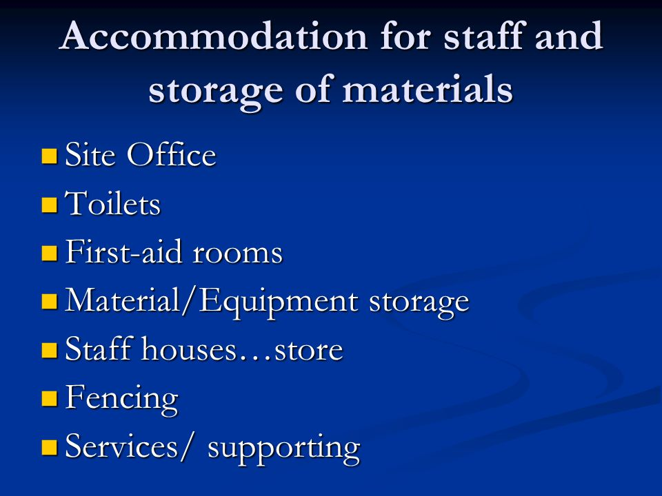 Accommodation for staff and storage of materials