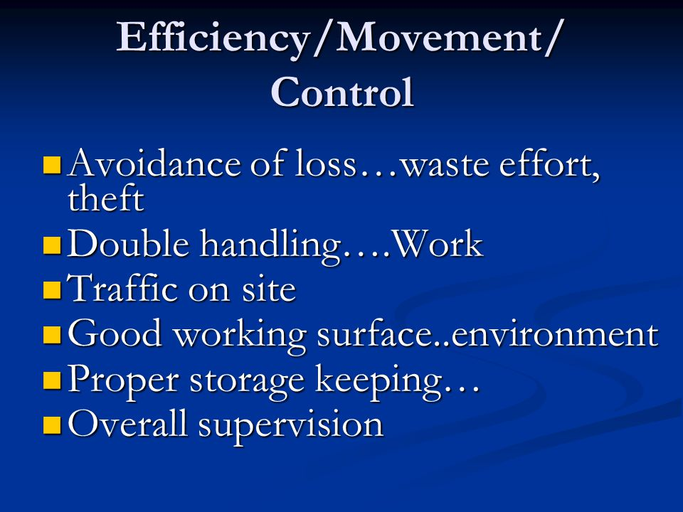 Efficiency/Movement/ Control
