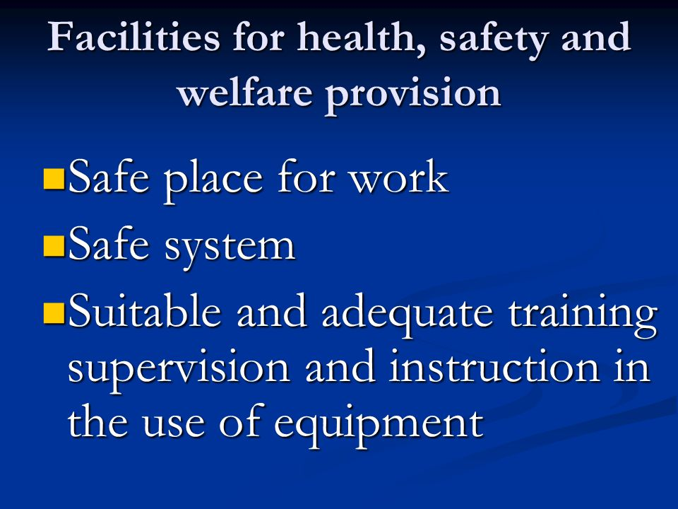 Facilities for health, safety and welfare provision
