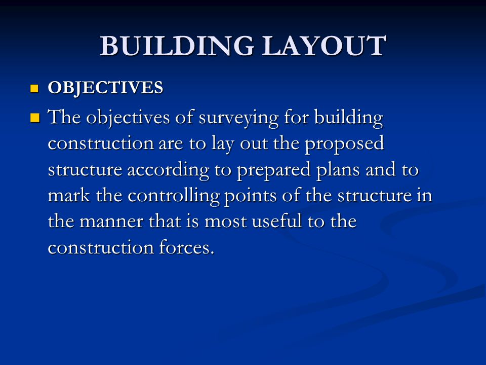 BUILDING LAYOUT OBJECTIVES.
