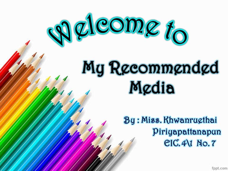 By : Miss. Khwanruethai Piriyapattanapun EIC. 4\1 No. 7