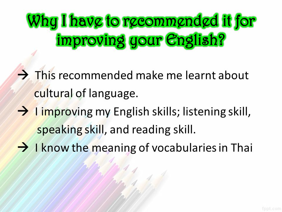 Why I have to recommended it for improving your English