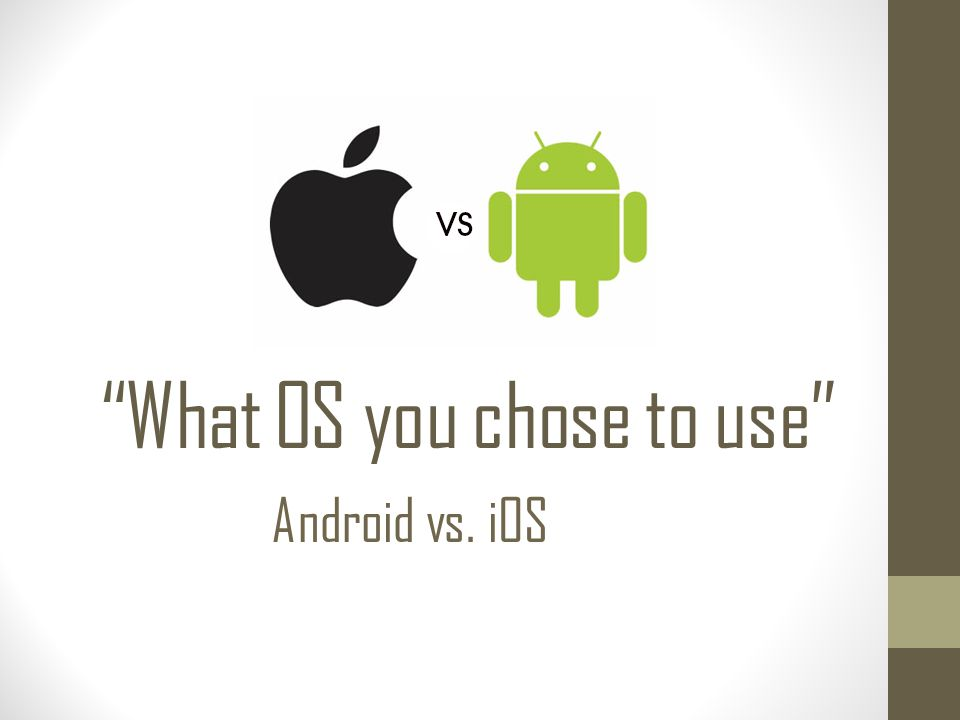 What OS you chose to use