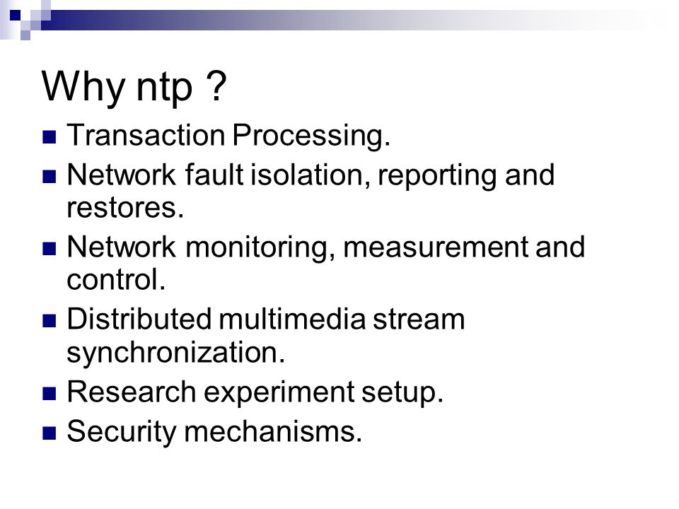 Why ntp Transaction Processing.