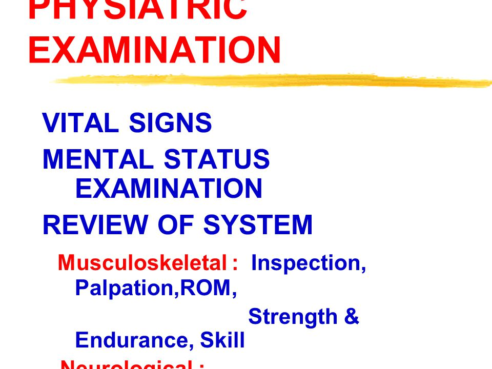 PHYSIATRIC EXAMINATION