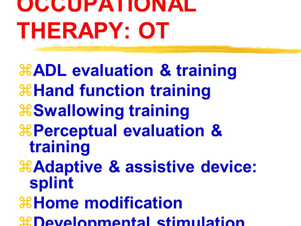 OCCUPATIONAL THERAPY: OT