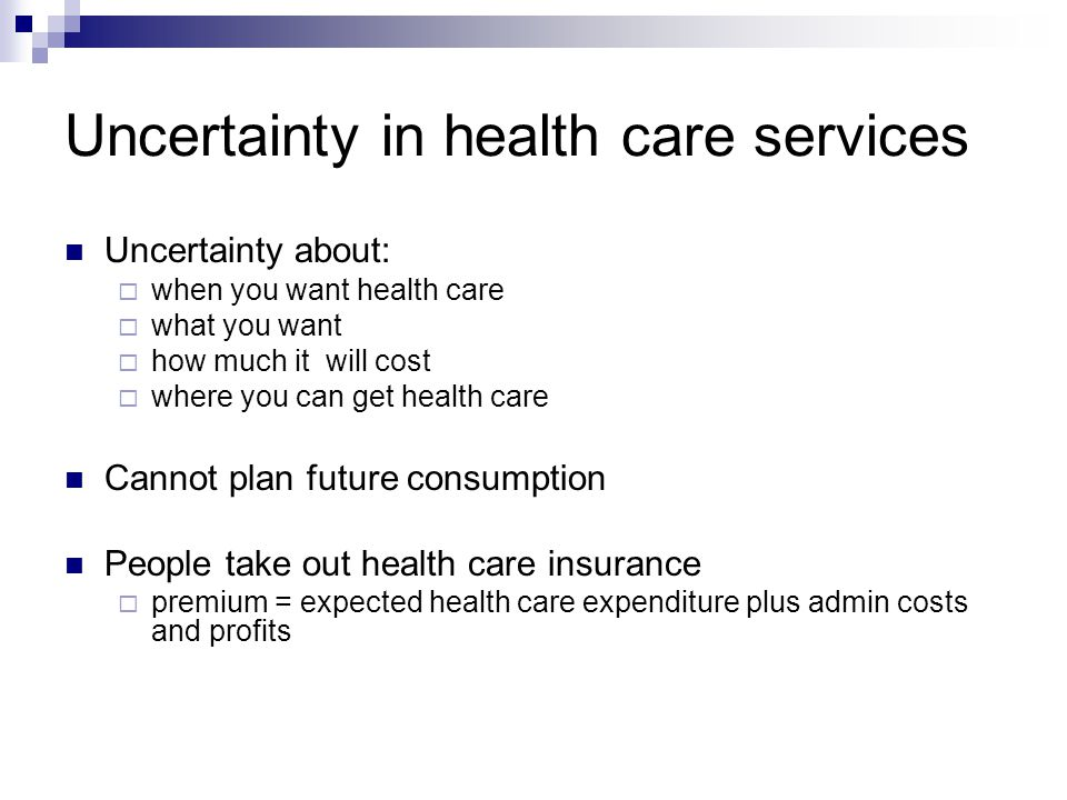 Uncertainty in health care services