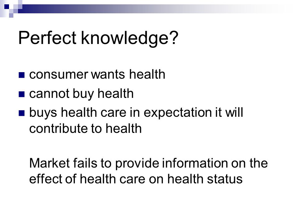 Perfect knowledge consumer wants health cannot buy health