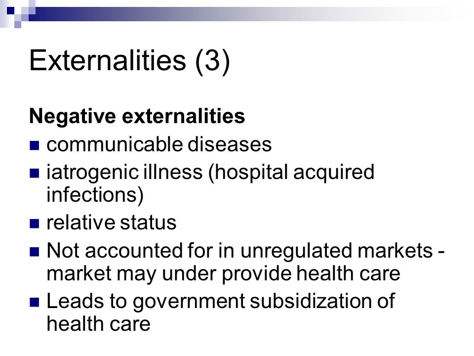 Externalities (3) Negative externalities communicable diseases