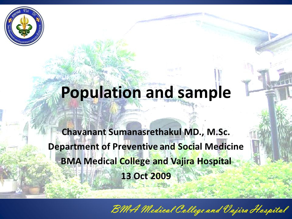 Population and sample Chavanant Sumanasrethakul MD., M.Sc.