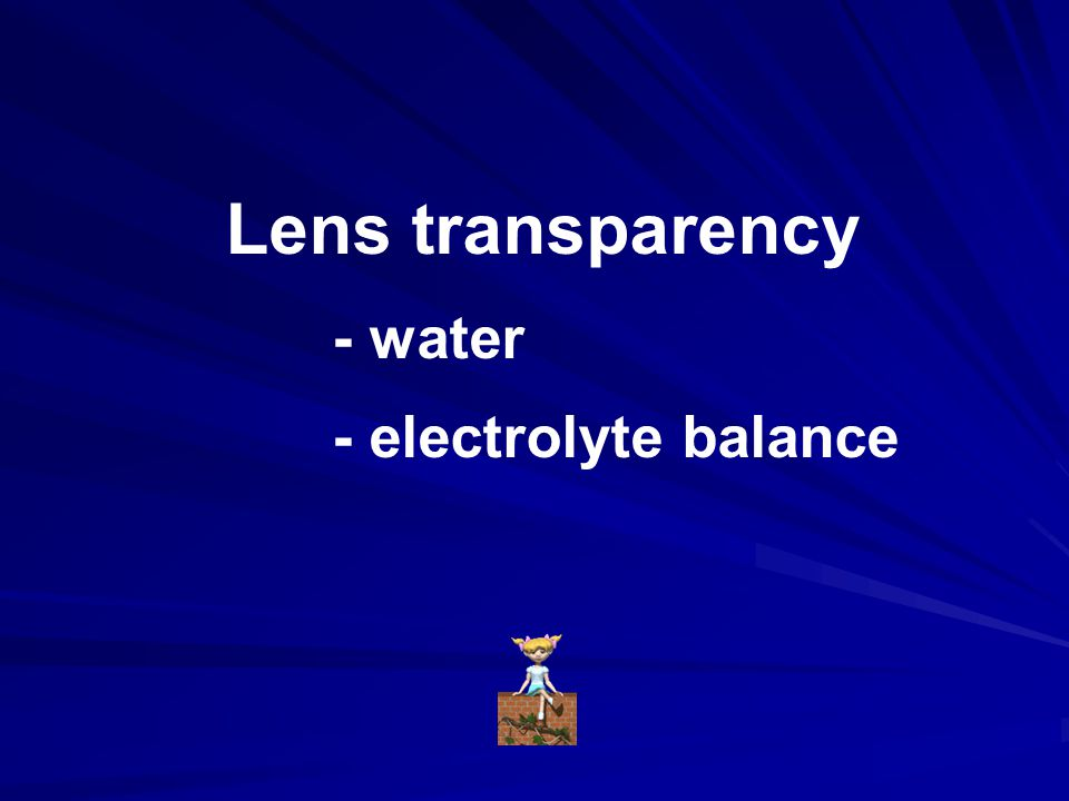 Lens transparency - water - electrolyte balance