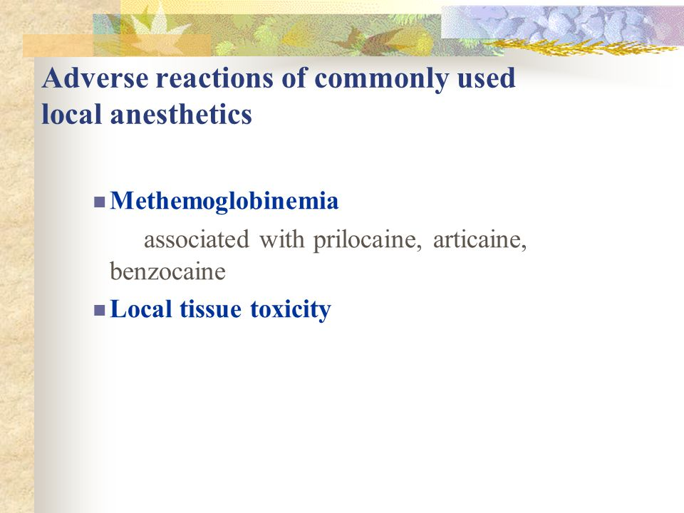 Adverse reactions of commonly used local anesthetics