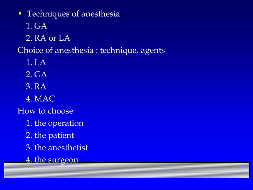 Techniques of anesthesia