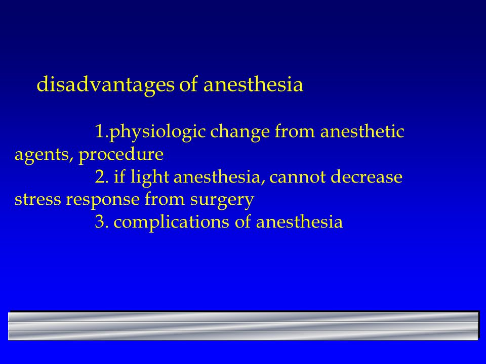 disadvantages of anesthesia 1