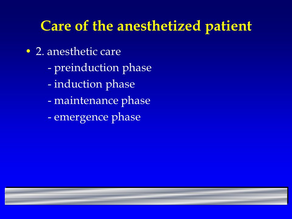 Care of the anesthetized patient