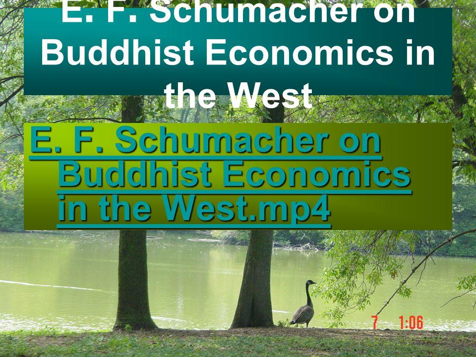 E. F. Schumacher on Buddhist Economics in the West