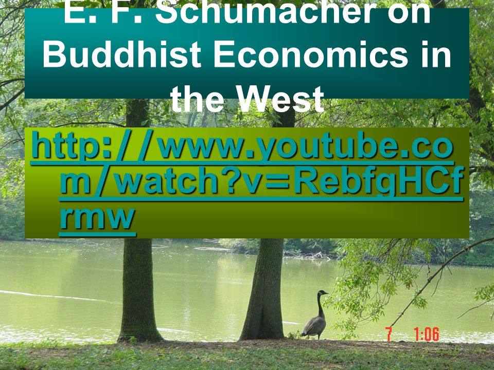 E. F. Schumacher on Buddhist Economics in the West