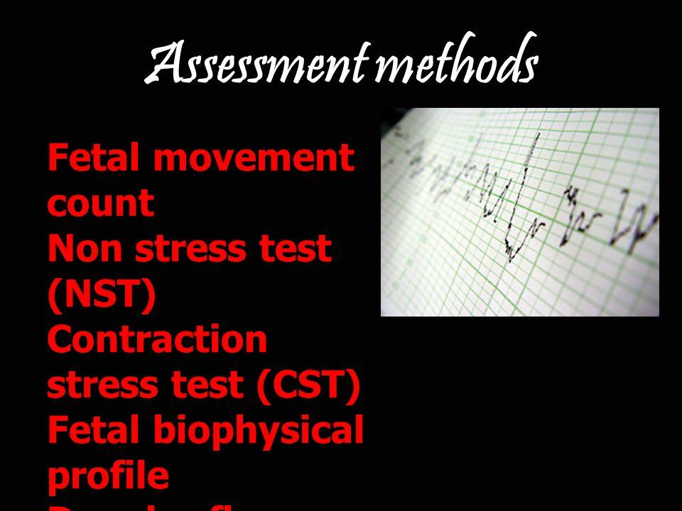 Assessment methods Fetal movement count Non stress test (NST)