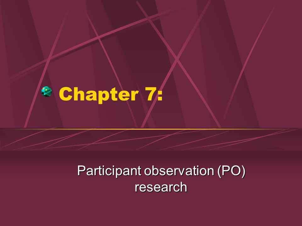 Participant observation (PO) research