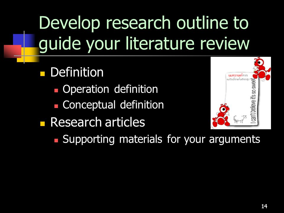 Develop research outline to guide your literature review