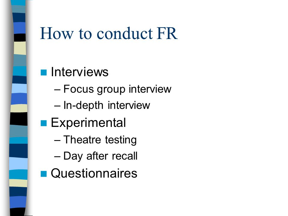 How to conduct FR Interviews Experimental Questionnaires