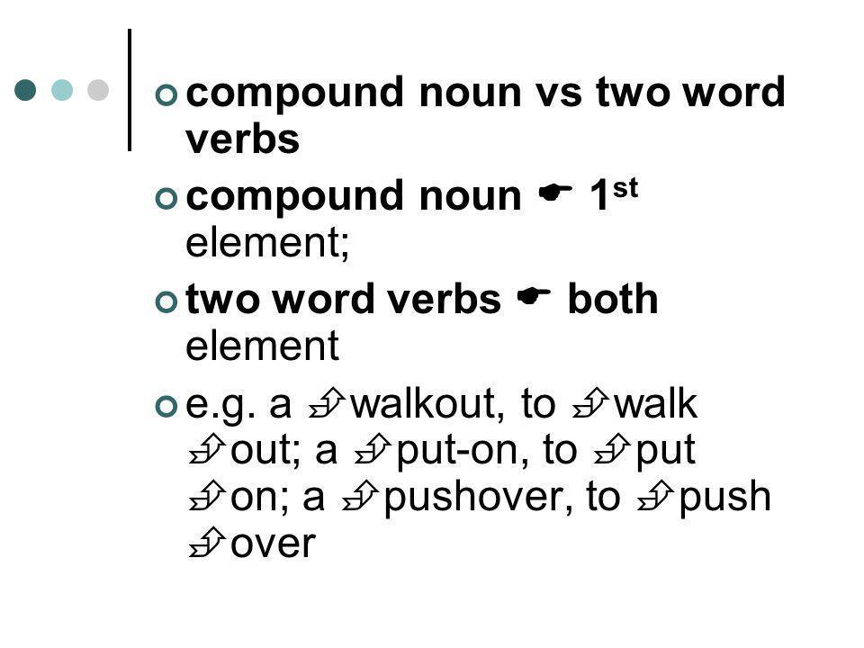 compound noun vs two word verbs