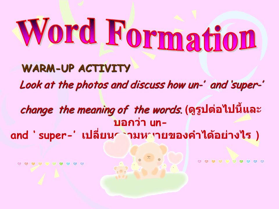 Word Formation and ' super-' เปลี่ยนความหมายของคำได้อย่างไร )