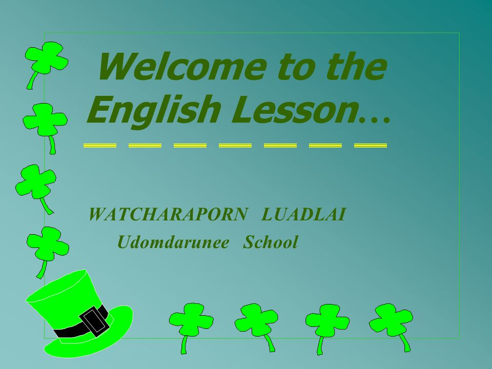 Welcome to the English Lesson…
