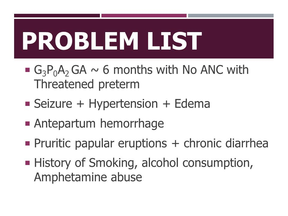 Problem list G3P0A2 GA ~ 6 months with No ANC with Threatened preterm