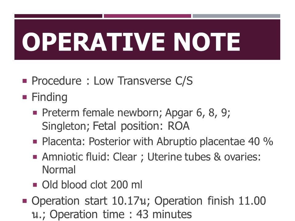 Operative note Procedure : Low Transverse C/S Finding