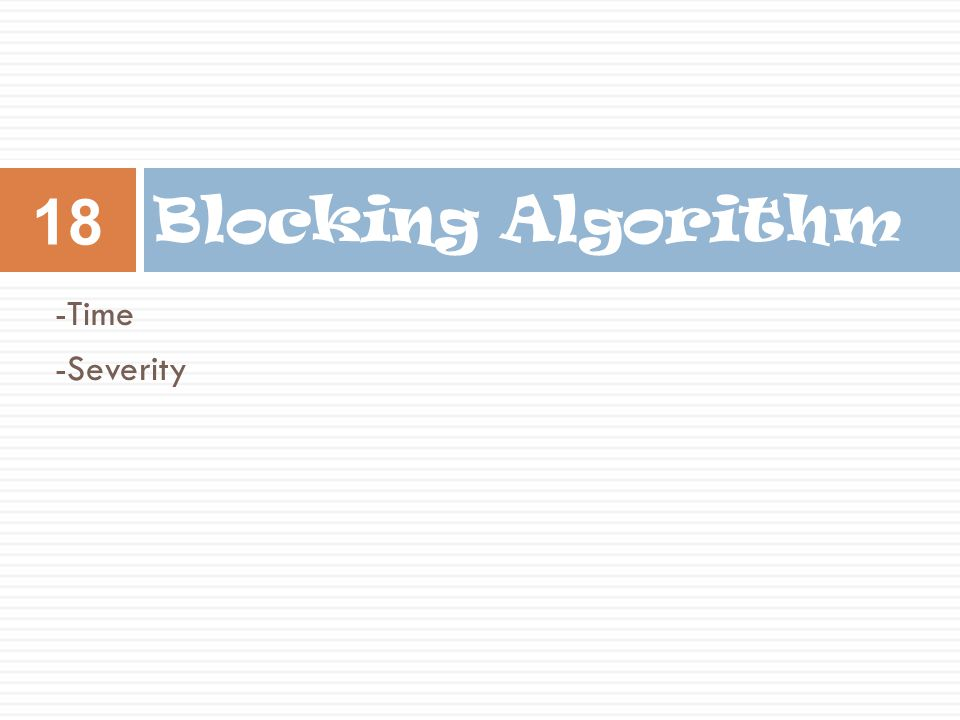 Blocking Algorithm -Time -Severity