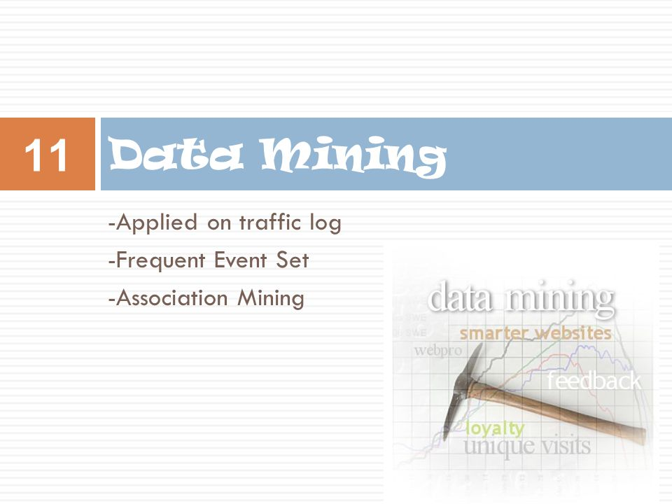 Data Mining -Applied on traffic log -Frequent Event Set
